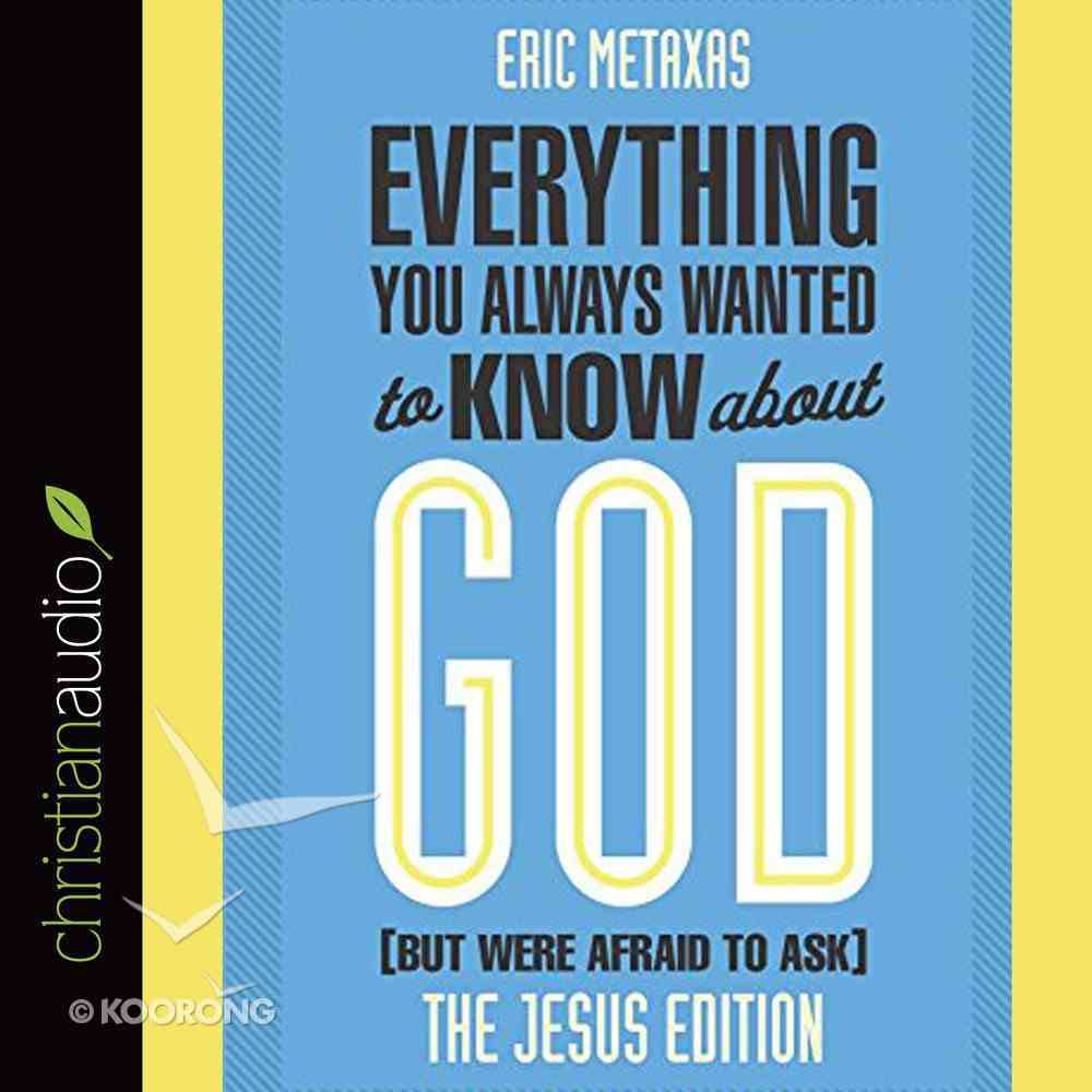 Everything You Always Wanted to Know About God (But Were Afraid To Ask) eAudio Book
