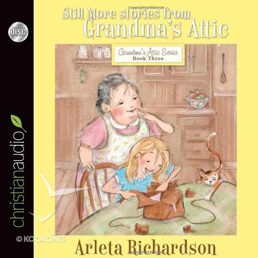 Still More Stories From Grandma's Attic eAudio Book