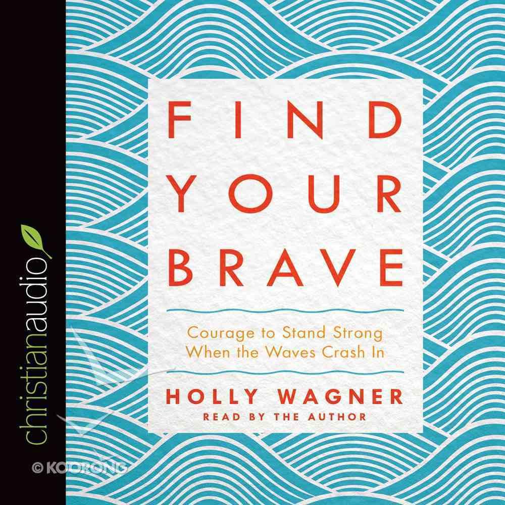 Find Your Brave (Unabridged, 5 Cds) CD