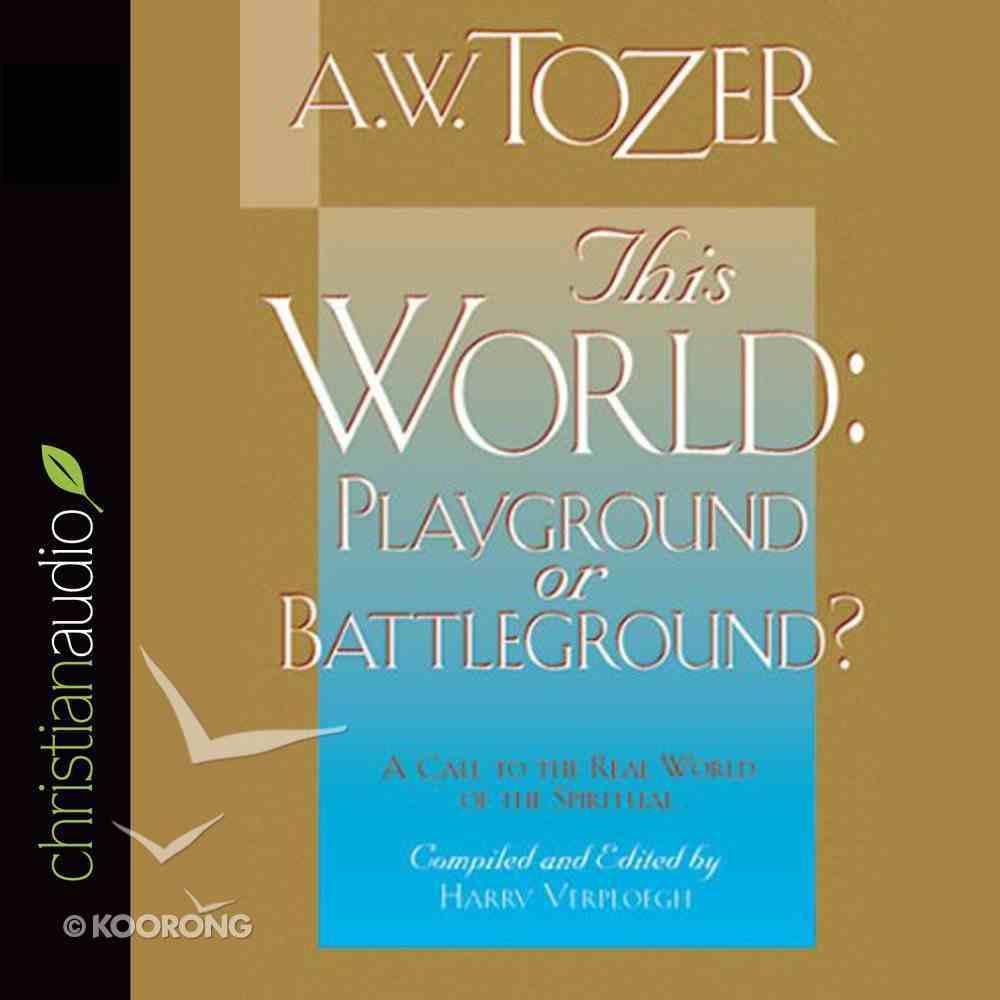This World: Playground Or Battleground? eAudio Book