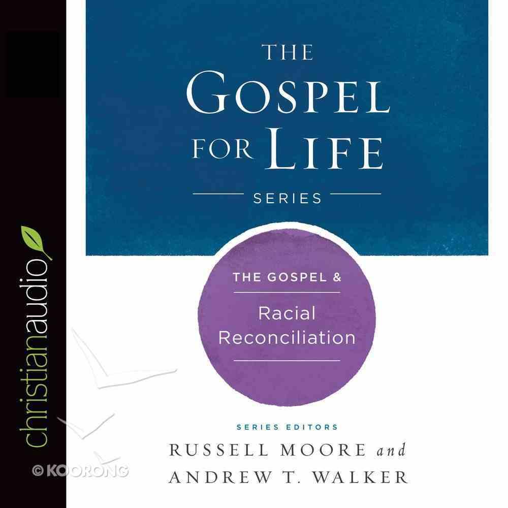 The Gospel & Racial Reconciliation eAudio Book