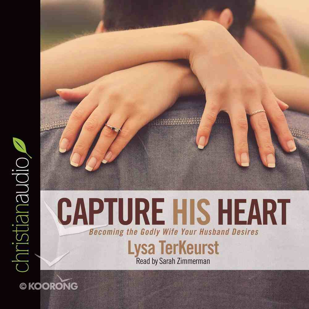 Capture His Heart (Unabridged, 3 Cds) CD