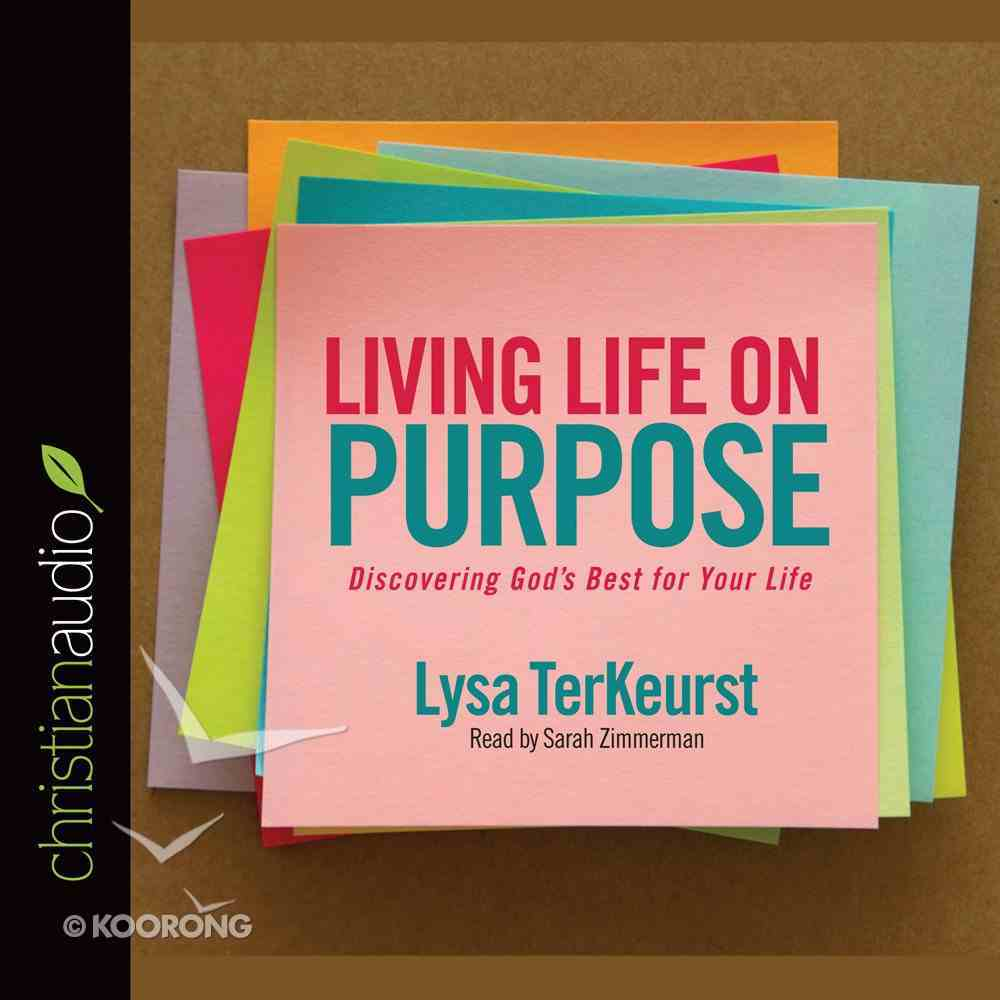 Living Life on Purpose (Unabridged, 6 Cds) CD