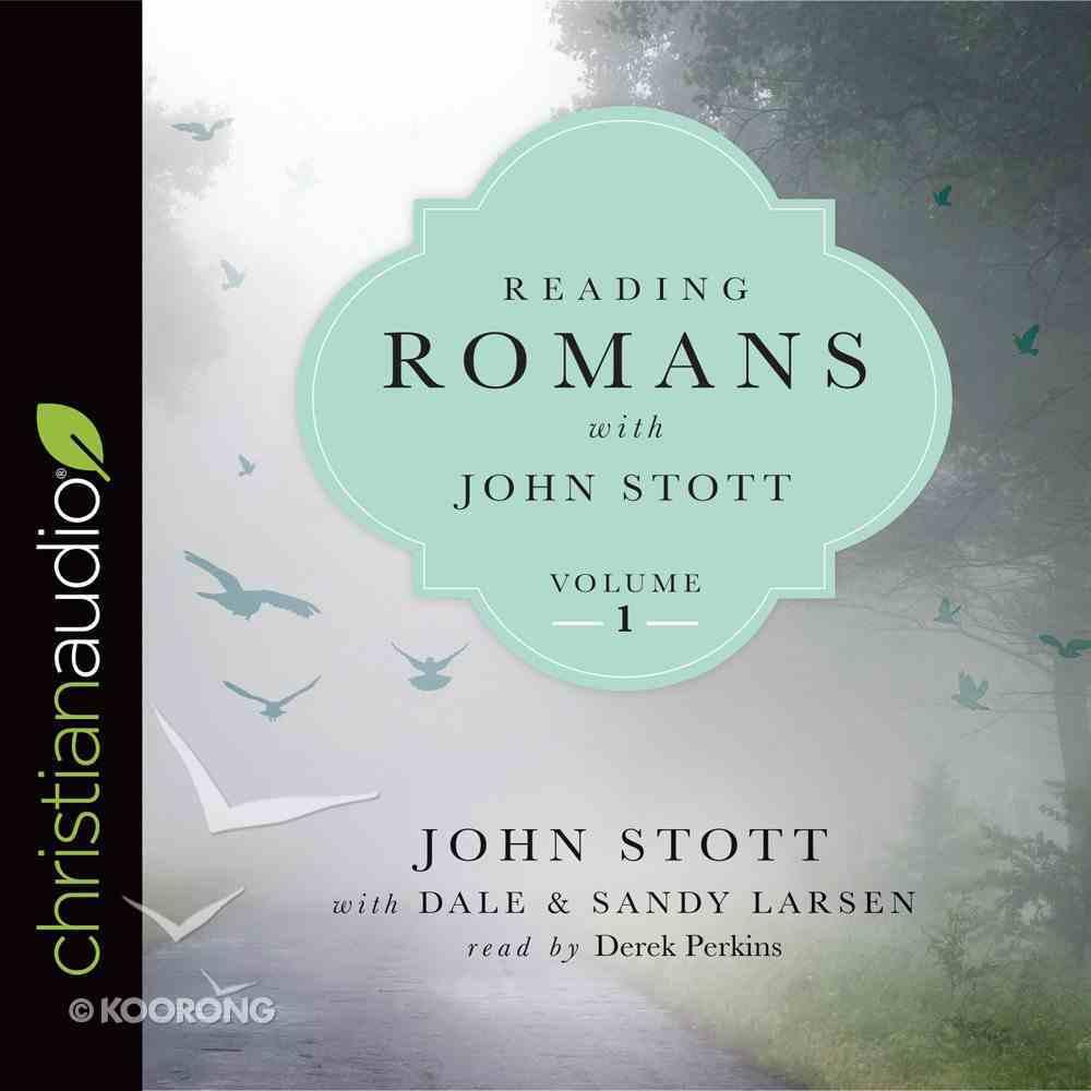 Reading Romans With John Stott, Volume 1 eAudio Book