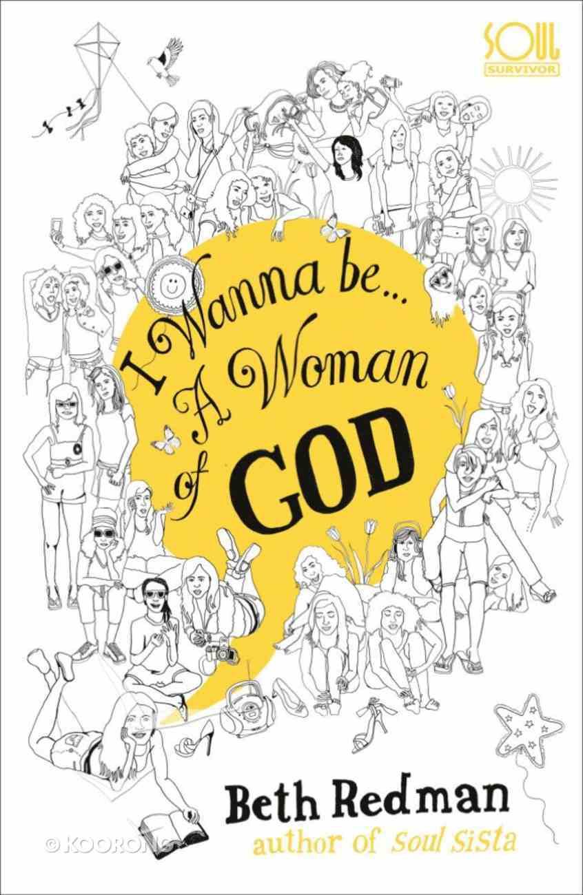 I Wanna Be...A Woman of God Paperback