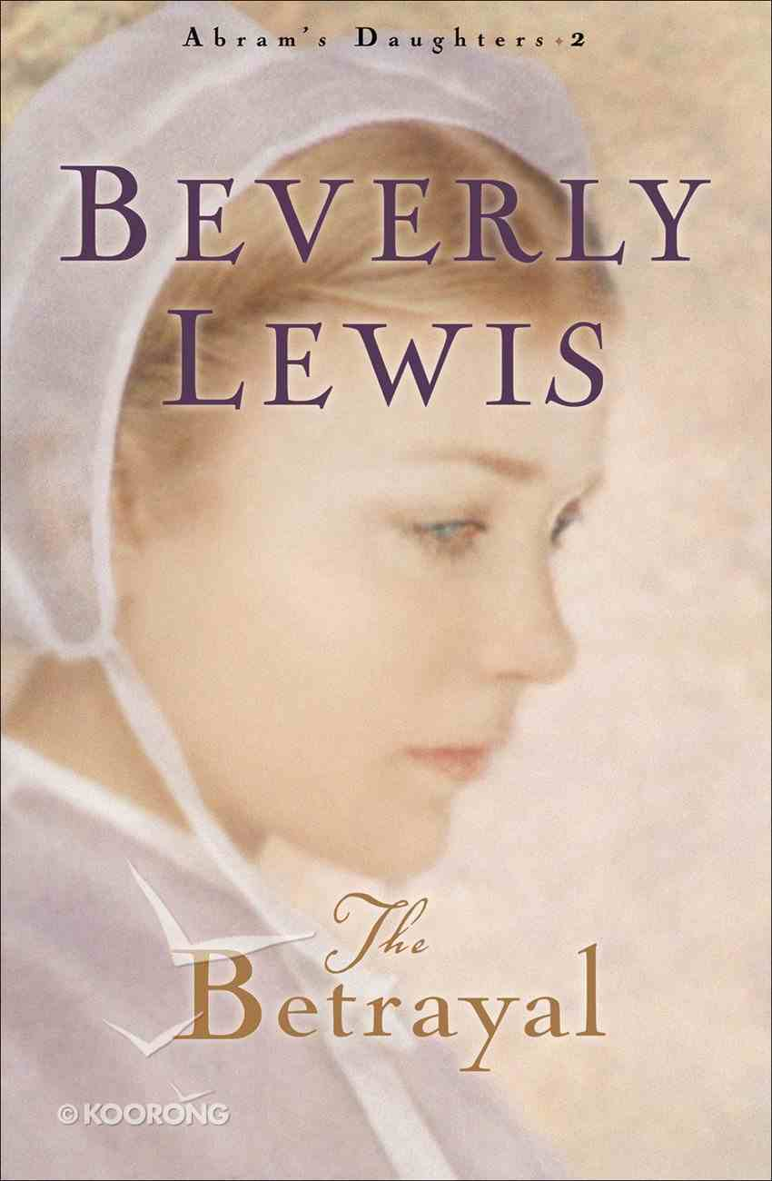 The Betrayal (Large Print) (#02 in Abram's Daughters Series) Paperback