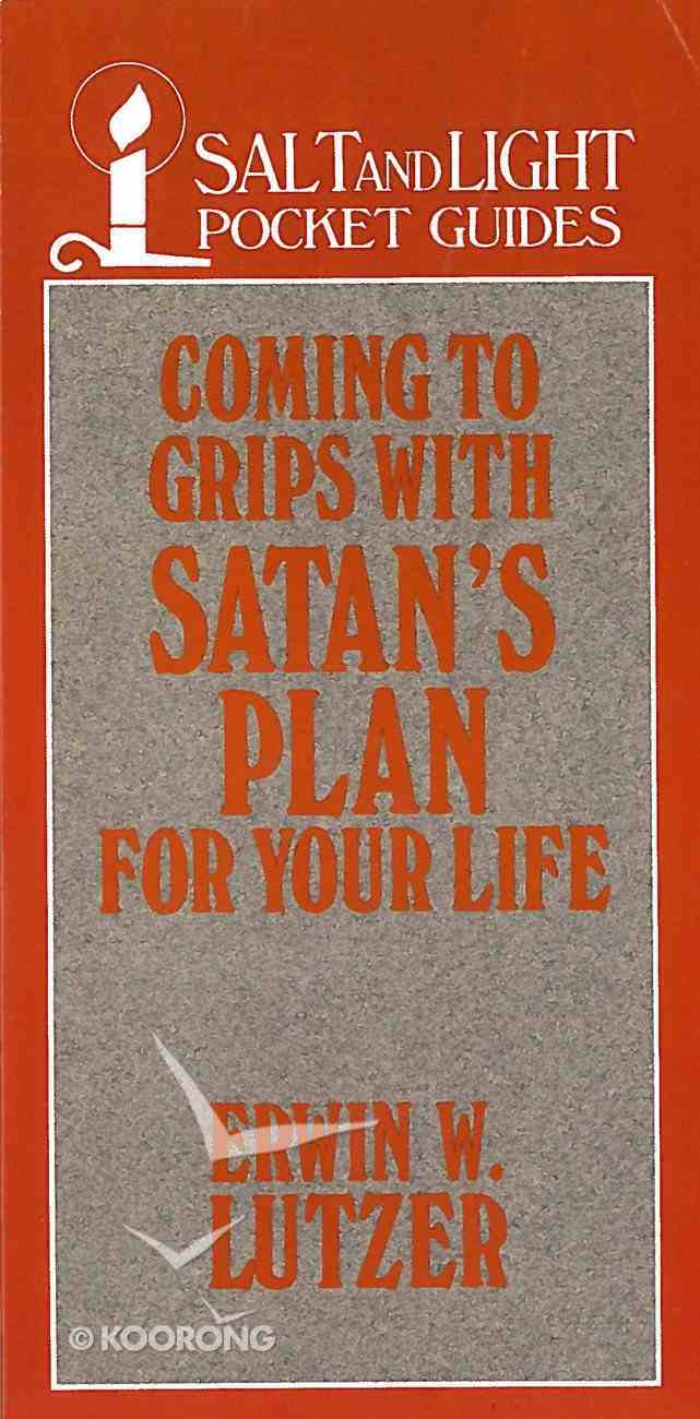 Coming to Grips With Satan's Plan For Your Life Paperback