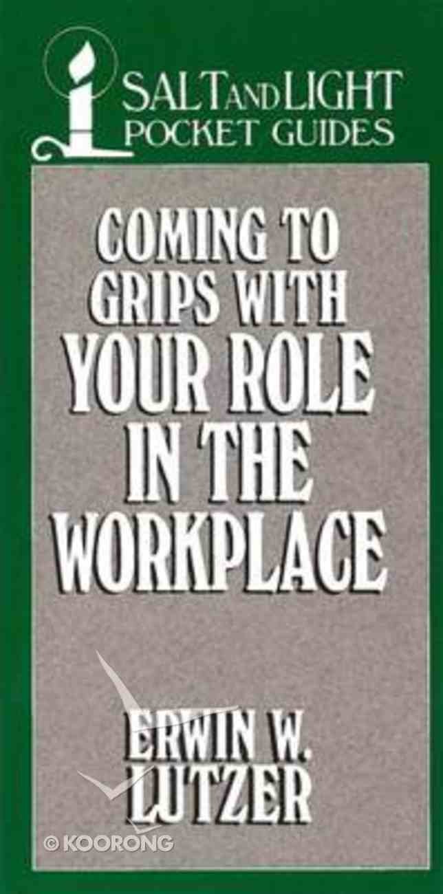 Coming to Grips With Your Role in the Workplace Paperback
