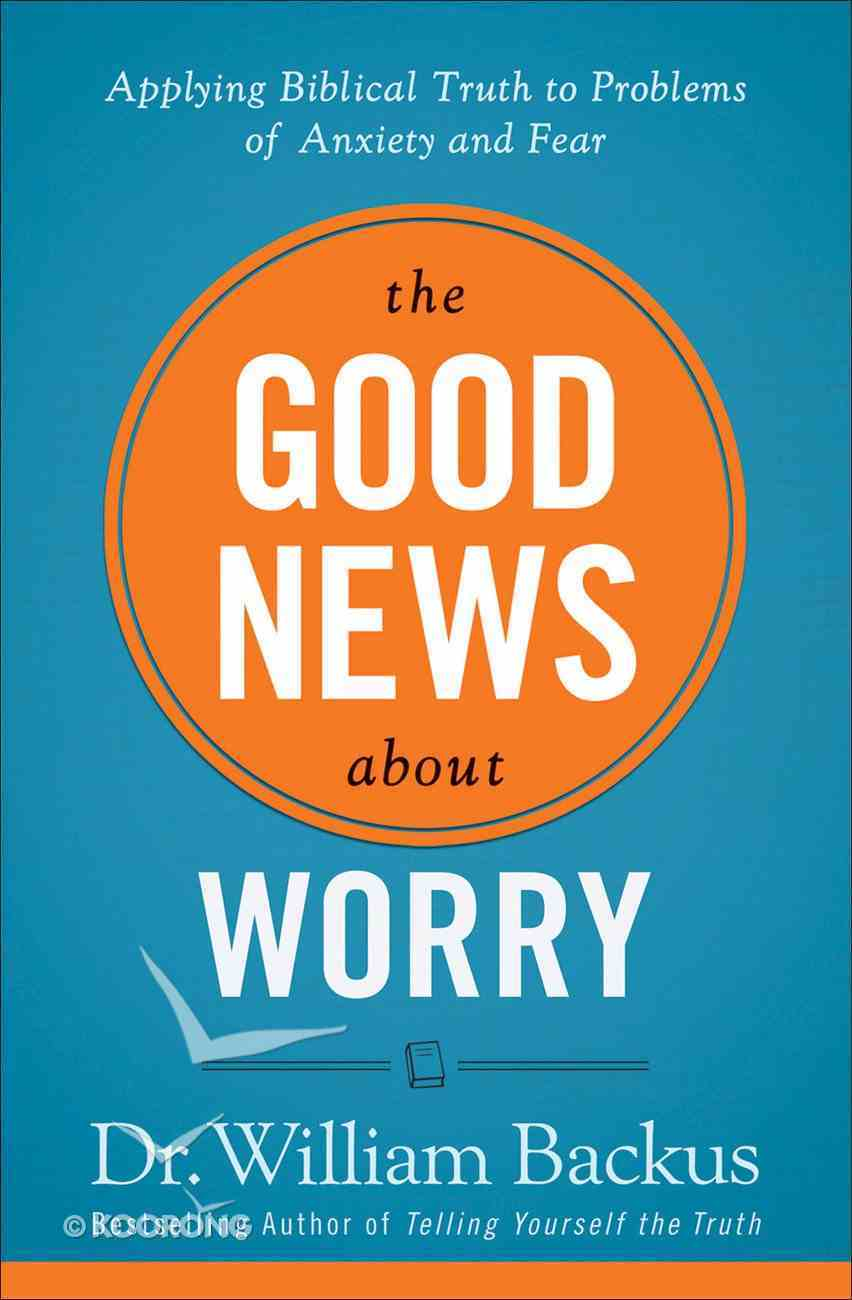 The Good News About Worry Paperback