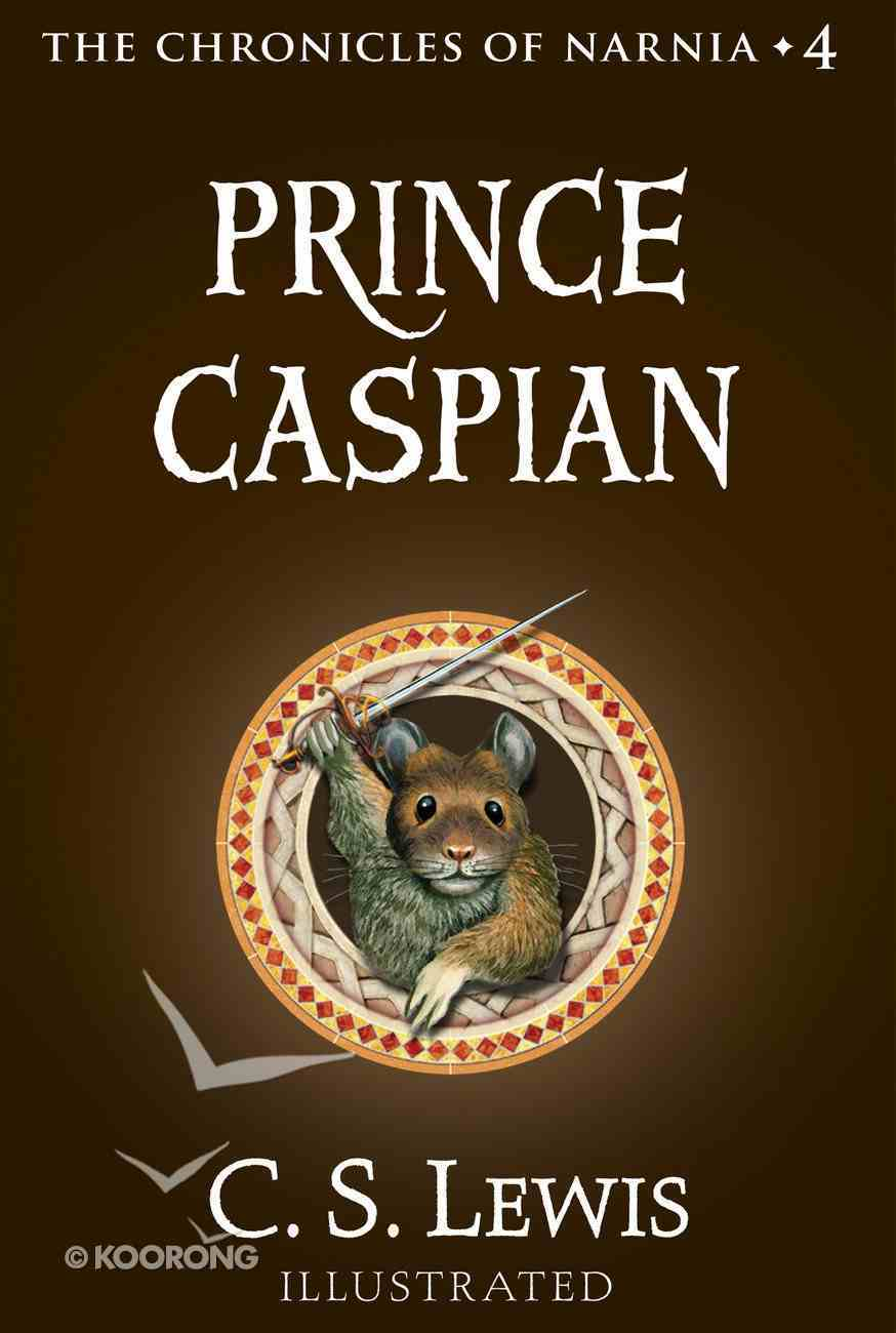 Narnia #04: Prince Caspian (The Chronicles of Narnia, Book 4) (#04 in Chronicles Of Narnia Series) eBook