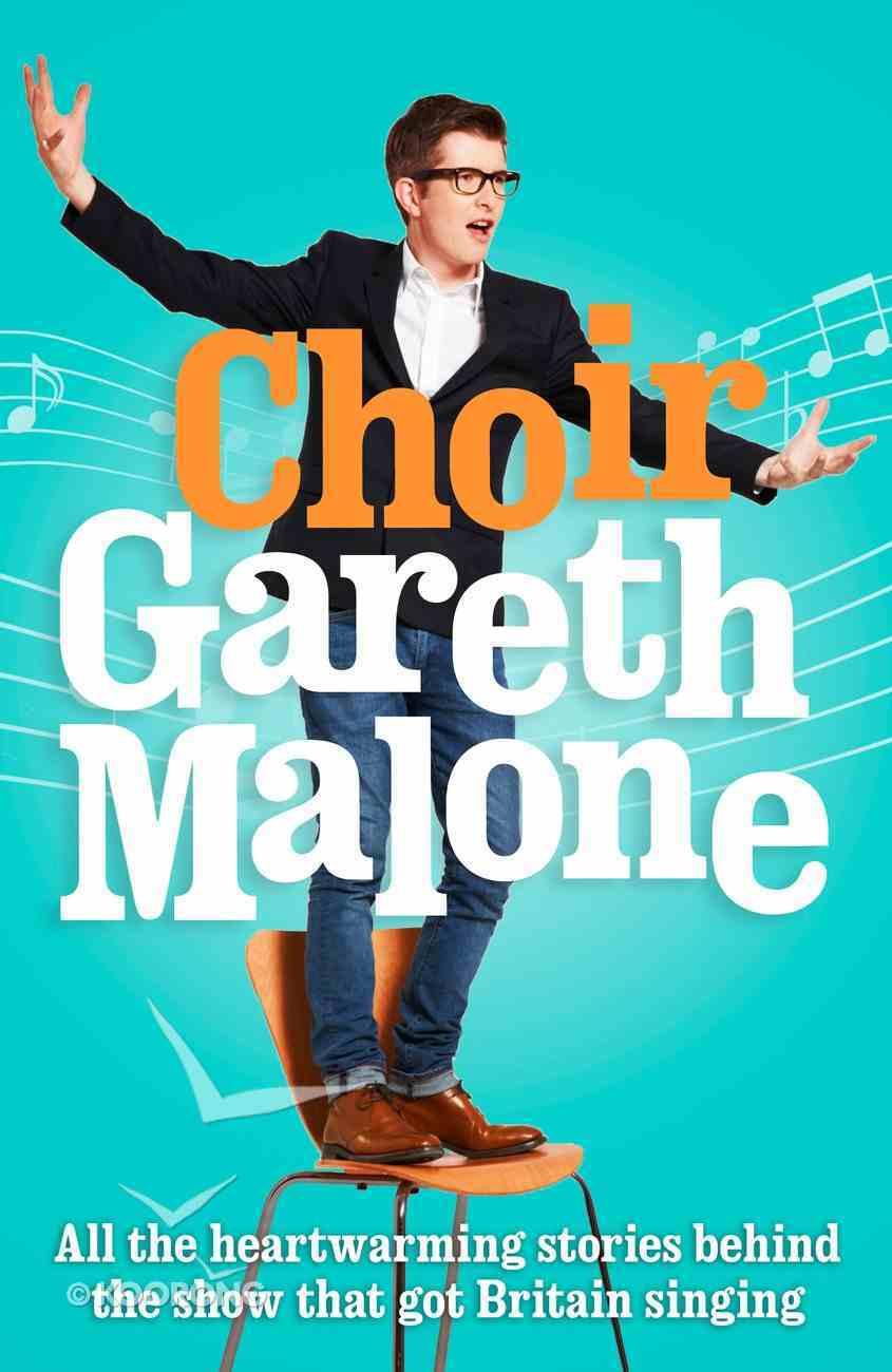 Gareth Malone's Choir eBook