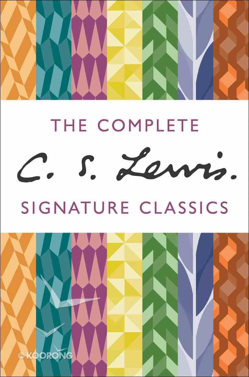 The Complete C S Lewis Signature Classics (7 Volume Set) eBook