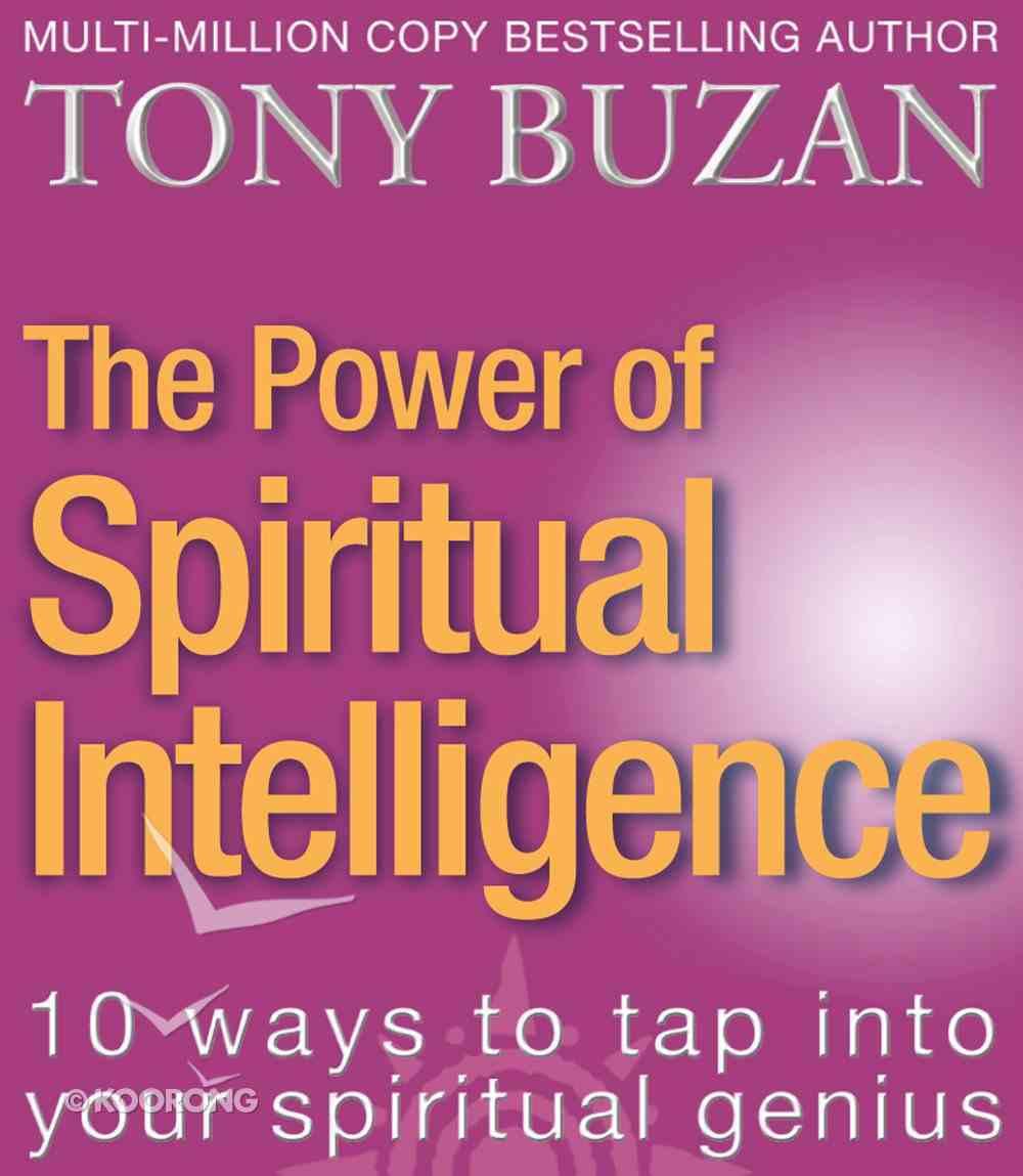 Power of Spiritual Intelligence: The 10 Ways to Tap Into Your Spiritual Genius eBook