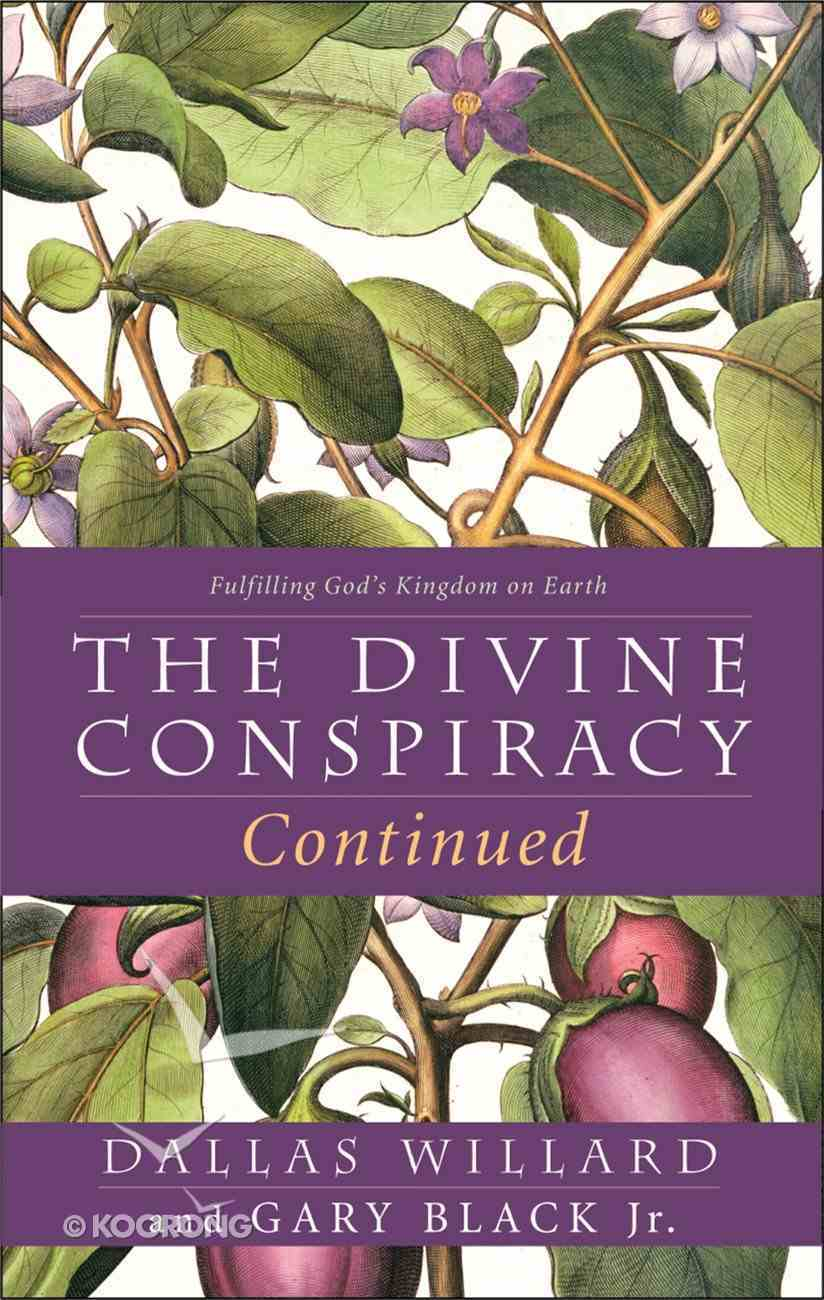 Divine Conspiracy Continued: The Fulfilling God?S Kingdom on Earth eBook