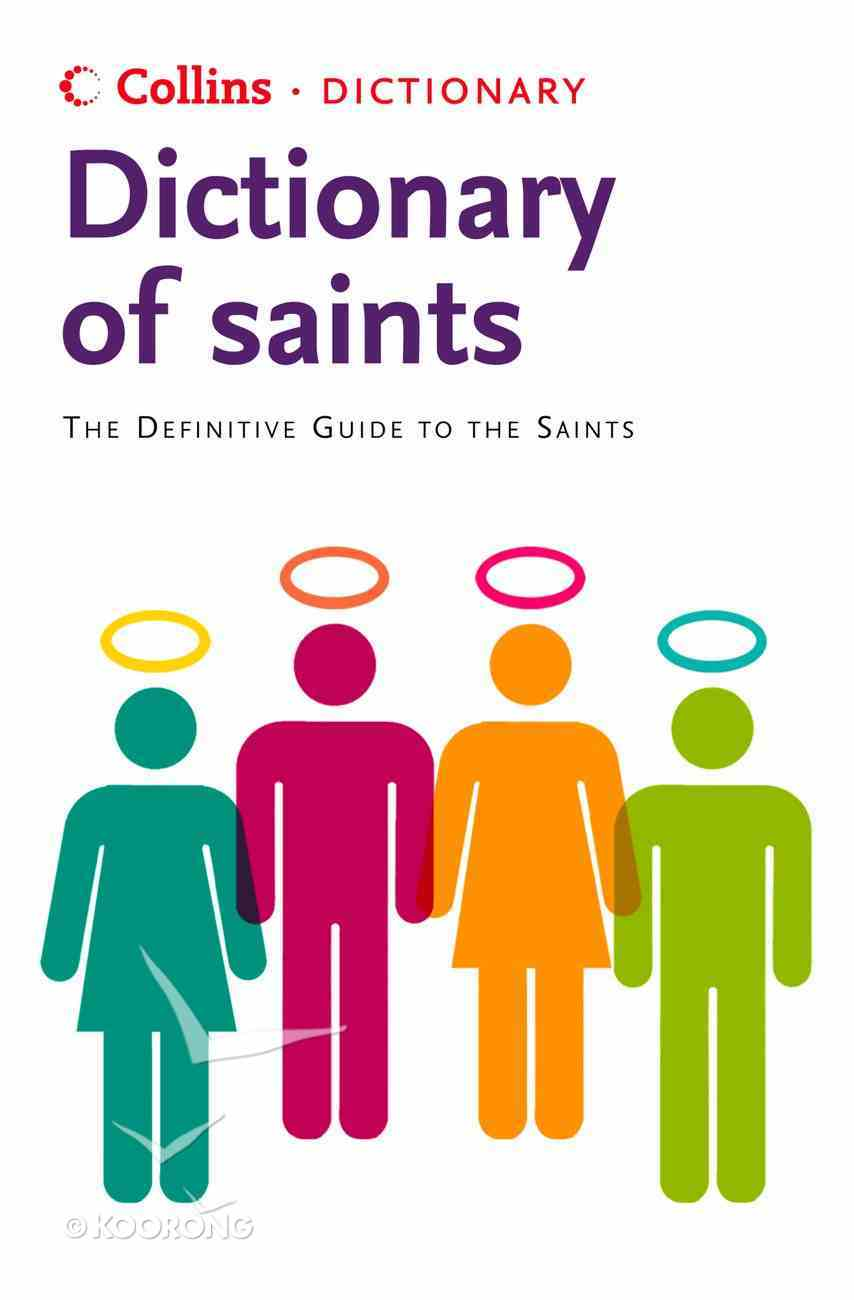 Saints: The Definitive Guide to the Saints (Collins Dictionary Of) eBook