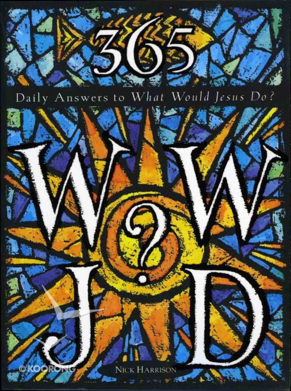 365 Daily Answers to What Would Jesus Do? eBook