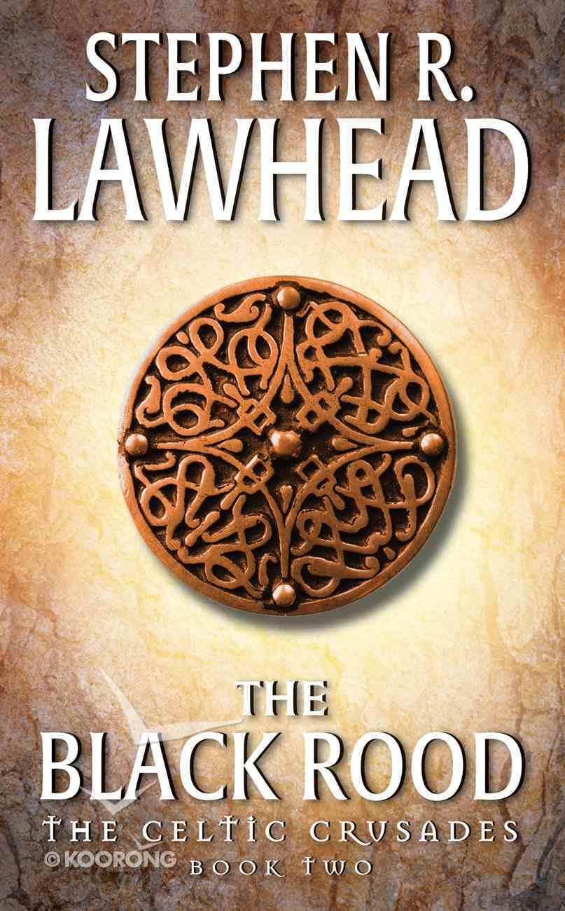 The Black Rood (#02 in Celtic Crusades Series) eBook