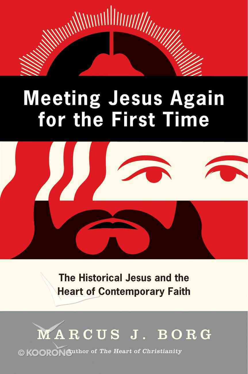 Meeting Jesus Again For the First Time eBook