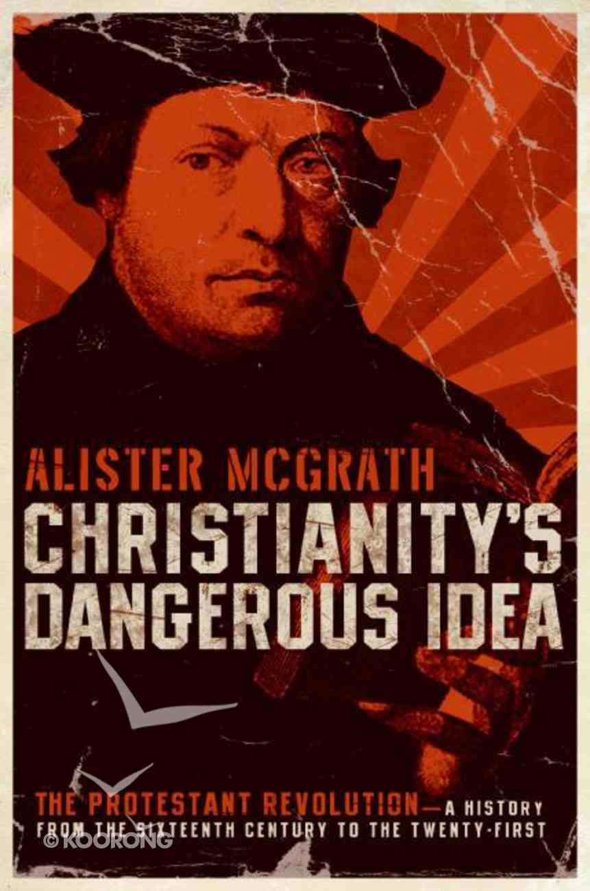 Christianity's Dangerous Idea eBook