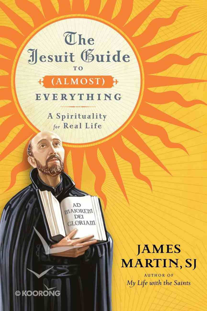 The Jesuit Guide to Everything (Almost) eBook
