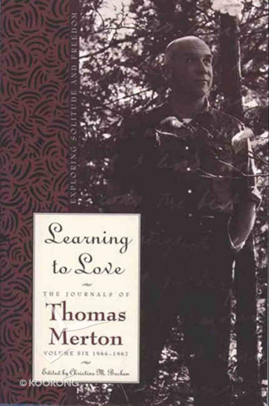 Learning to Love (#06 in Journals Of Thomas Merton Series) eBook