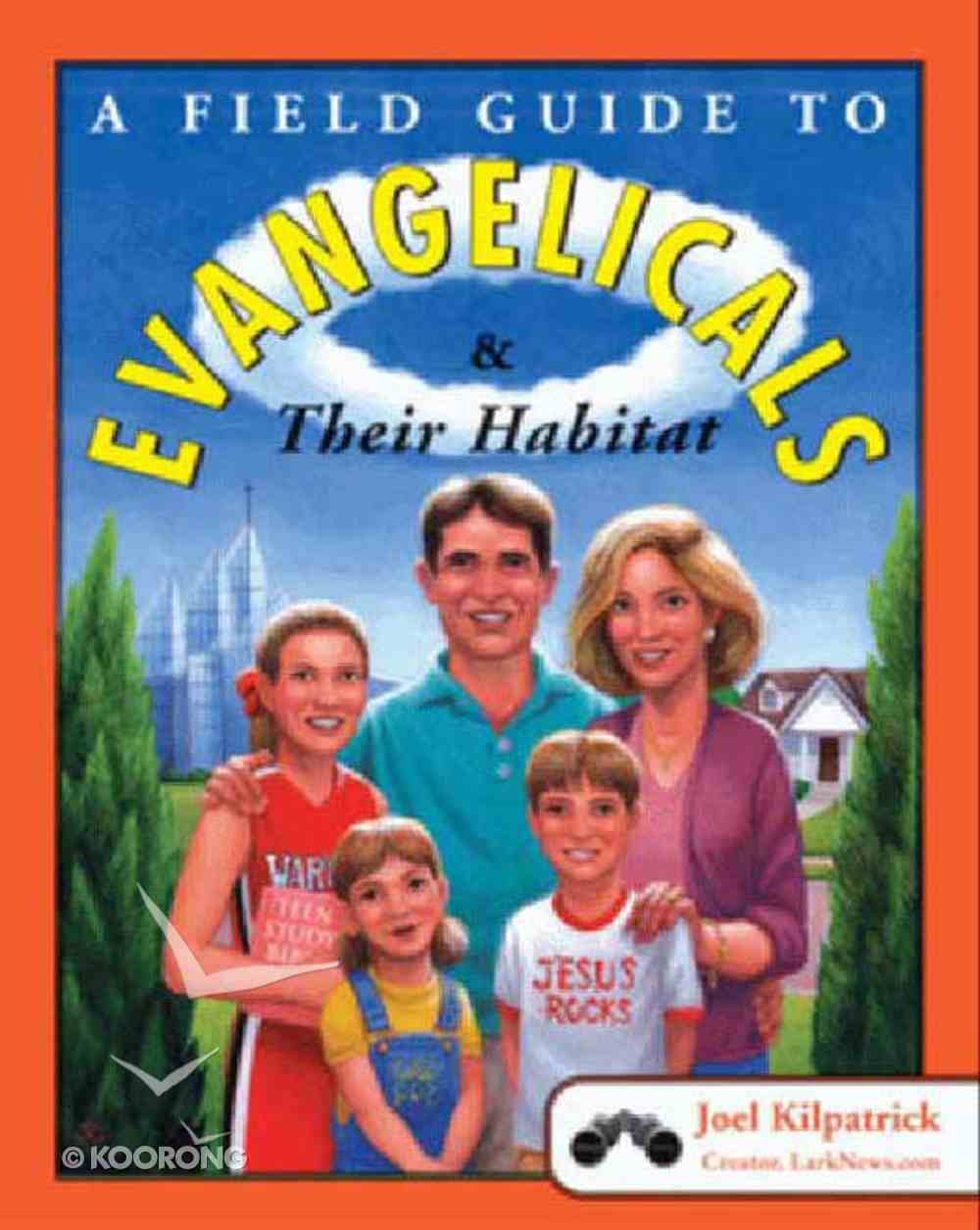 A Field Guide to Evangelicals and Their Habitat eBook