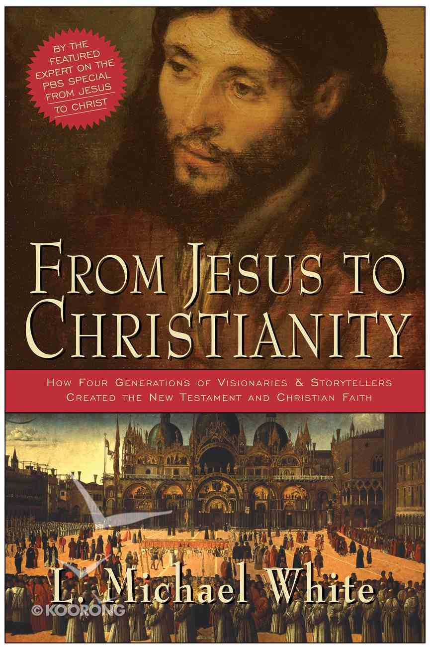 From Jesus to Christianity eBook