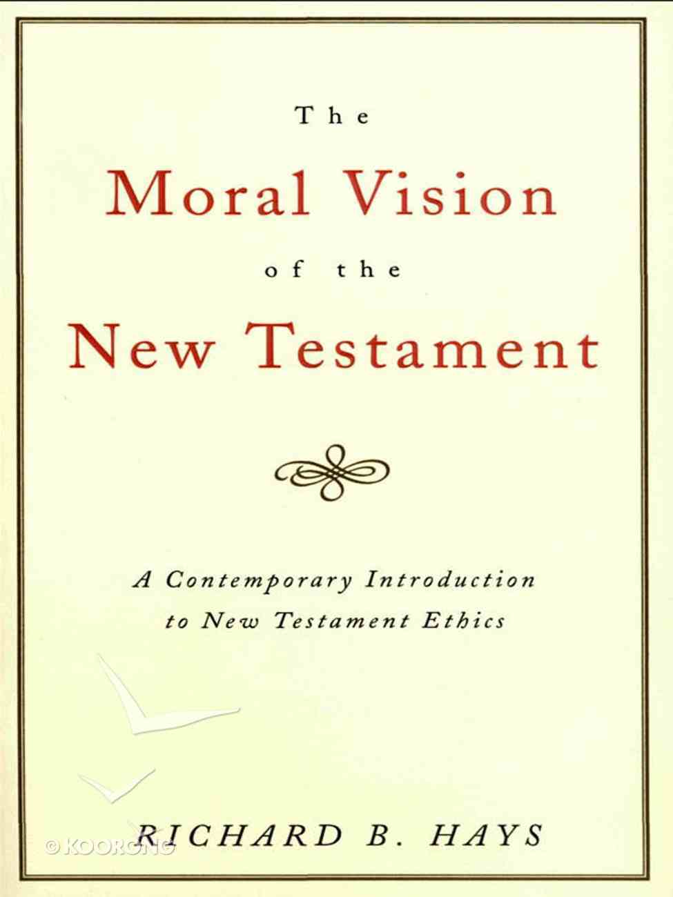 The Moral Vision of the New Testament eBook