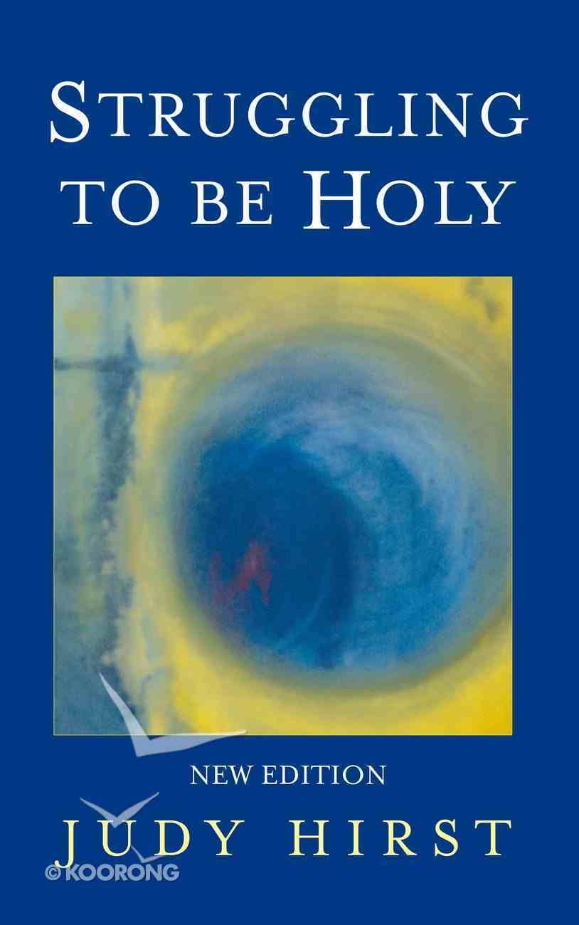 Struggling to Be Holy eBook
