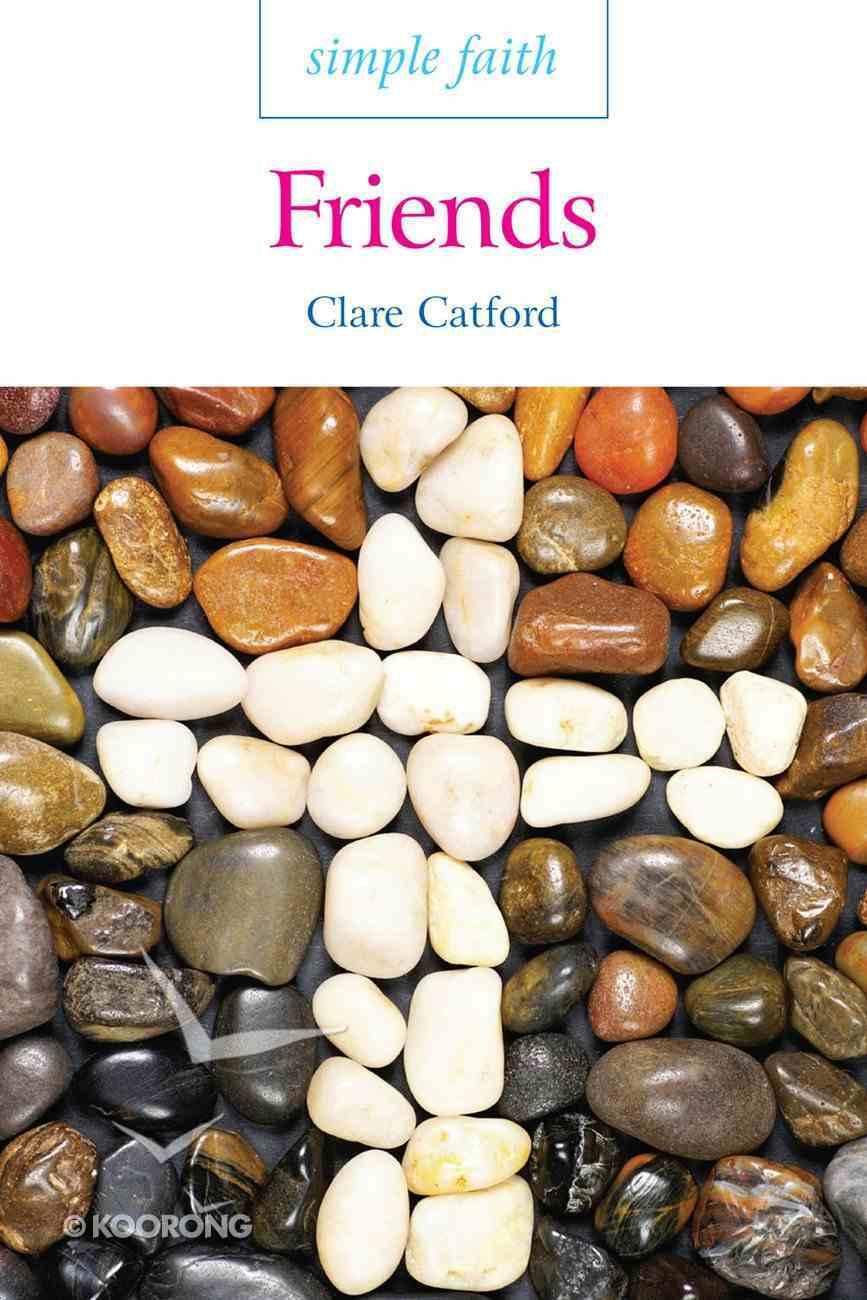 Friends (Simple Faith Series) eBook