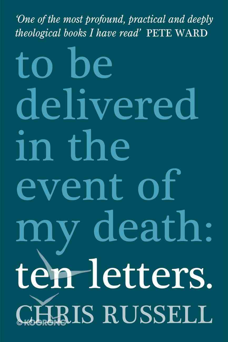 Ten Letters...To Be Opened in the Event of My Death eBook