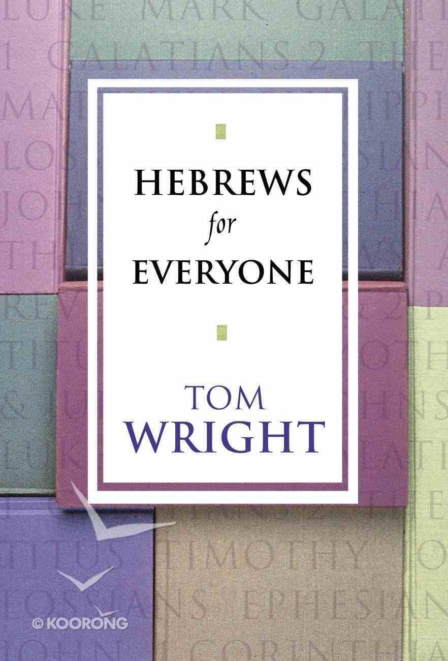 Hebrews For Everyone (New Testament For Everyone Series) eBook