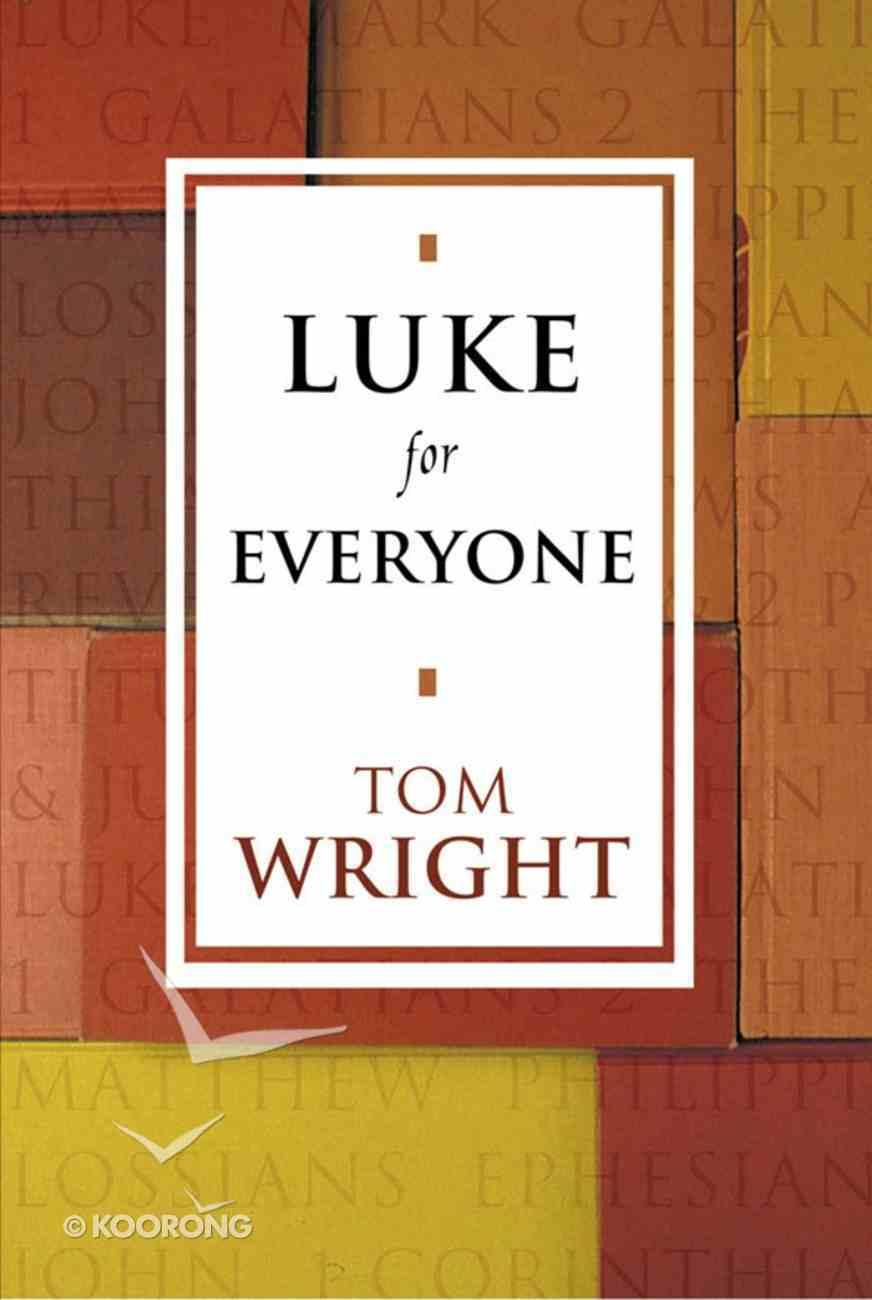 Luke For Everyone (New Testament For Everyone Series) eBook