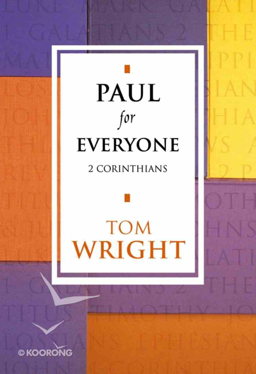 Paul For Everyone: 2 Corinthians (New Testament For Everyone Series) eBook