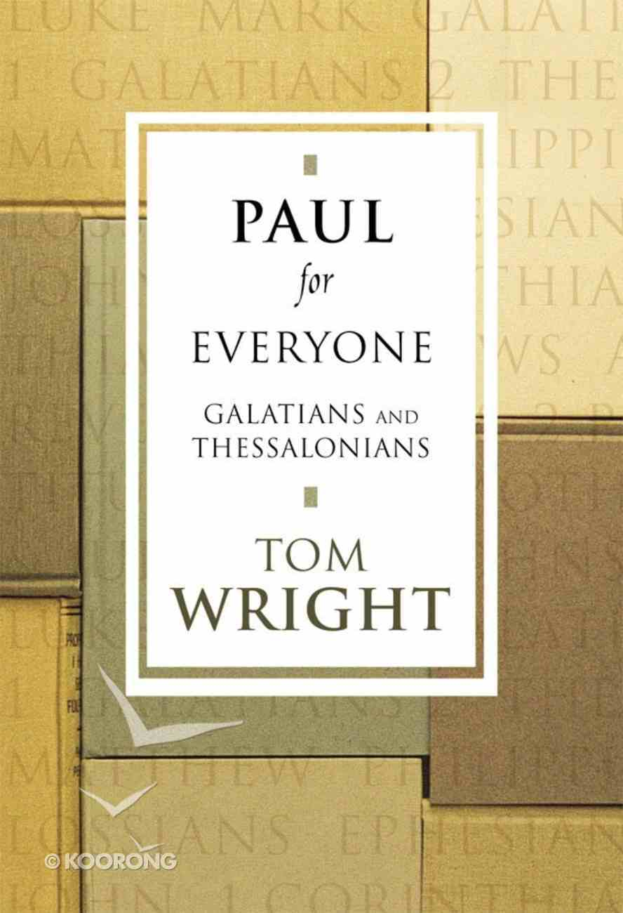 Paul For Everyone: Galatians and Thessalonians (New Testament For Everyone Series) eBook