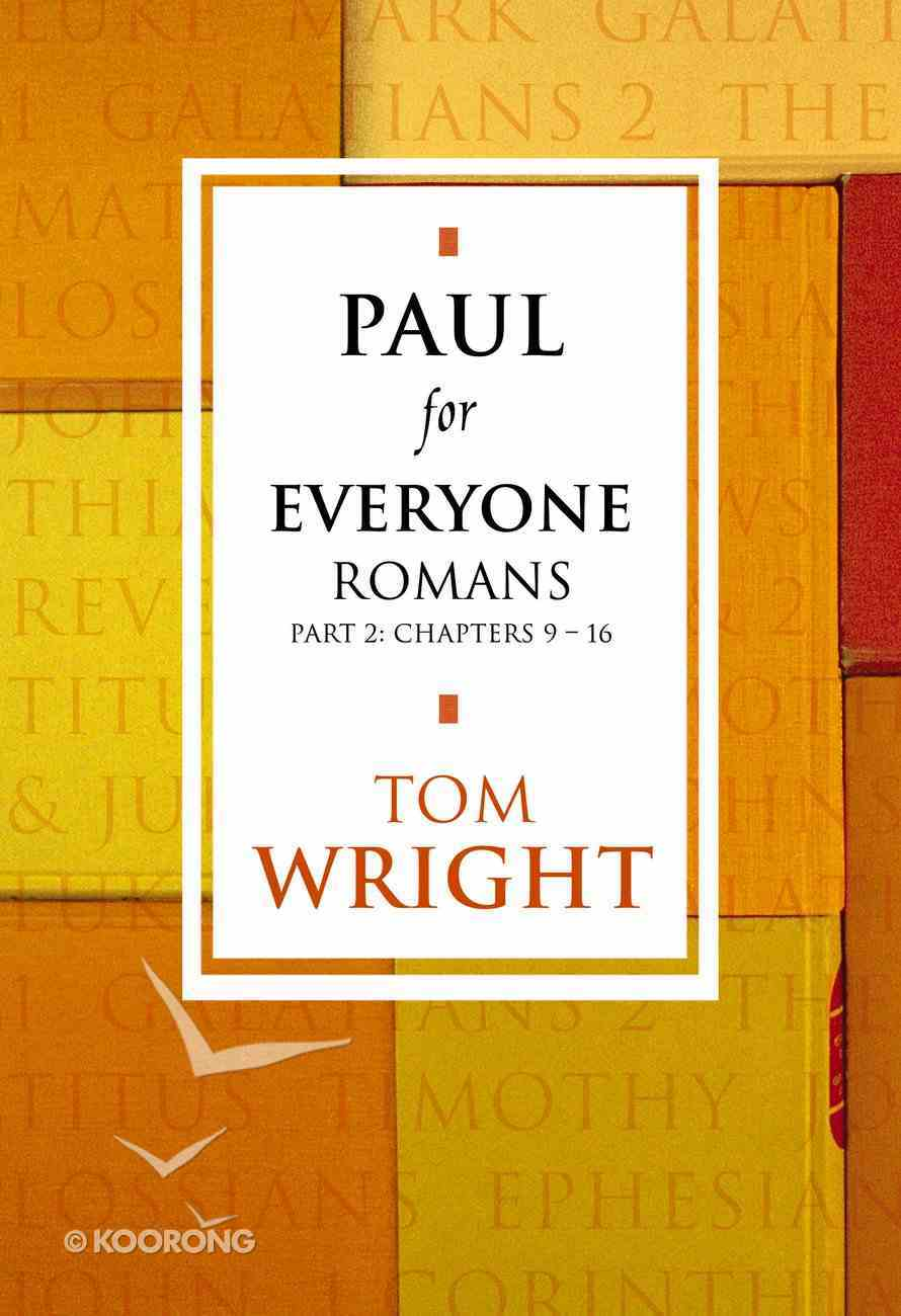 Paul For Everyone: Romans Part 2 Chapters 9-16 (New Testament For Everyone Series) eBook
