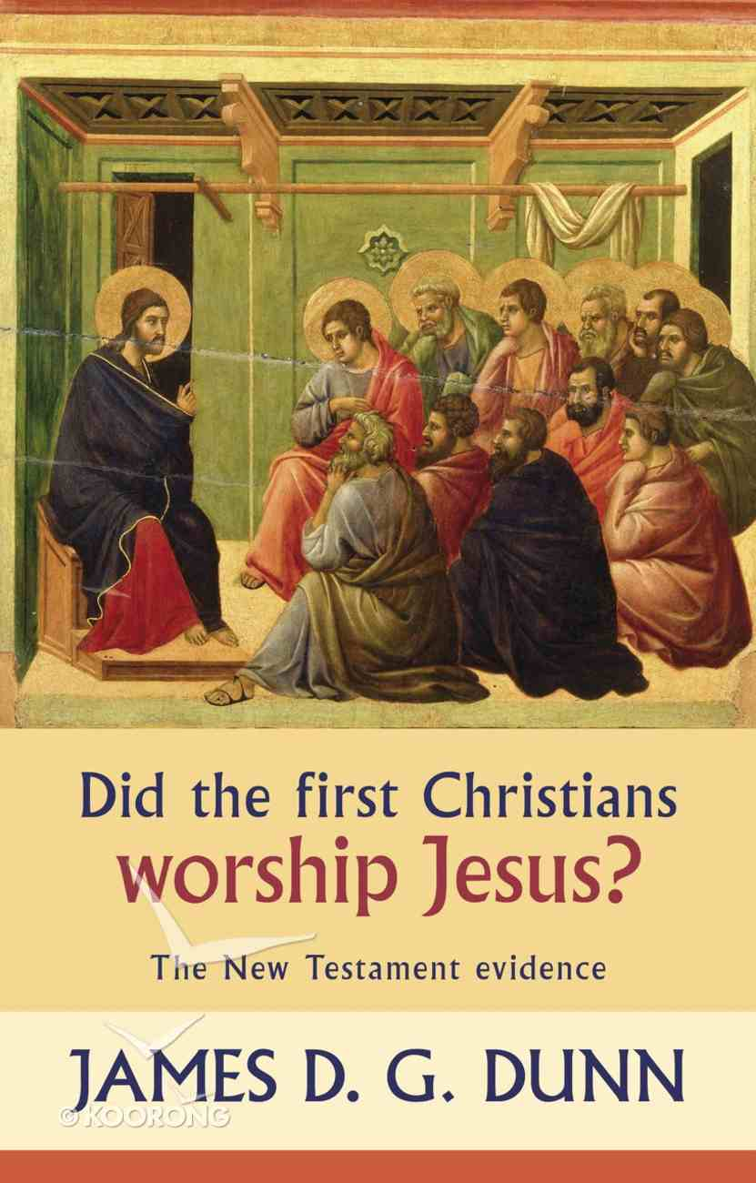 Did the First Christian's Worship Jesus? eBook