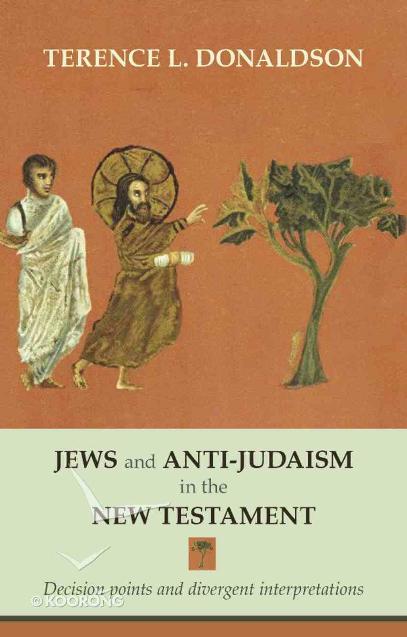 Jews and Anti-Judaism in the New Testament eBook