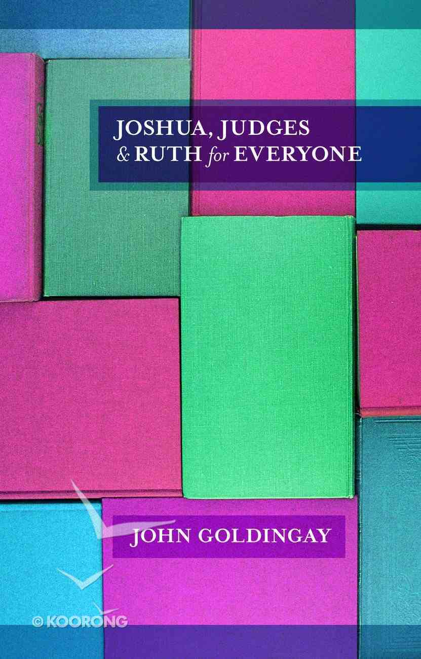 Otgfe: Joshua, Judges and Ruth For Everyone eBook