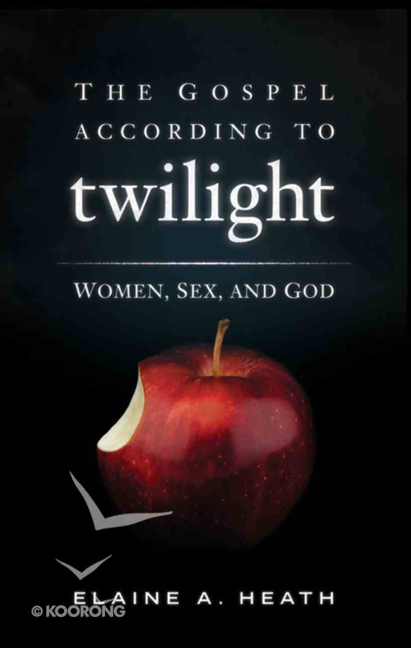 The Gospel According to Twilight eBook