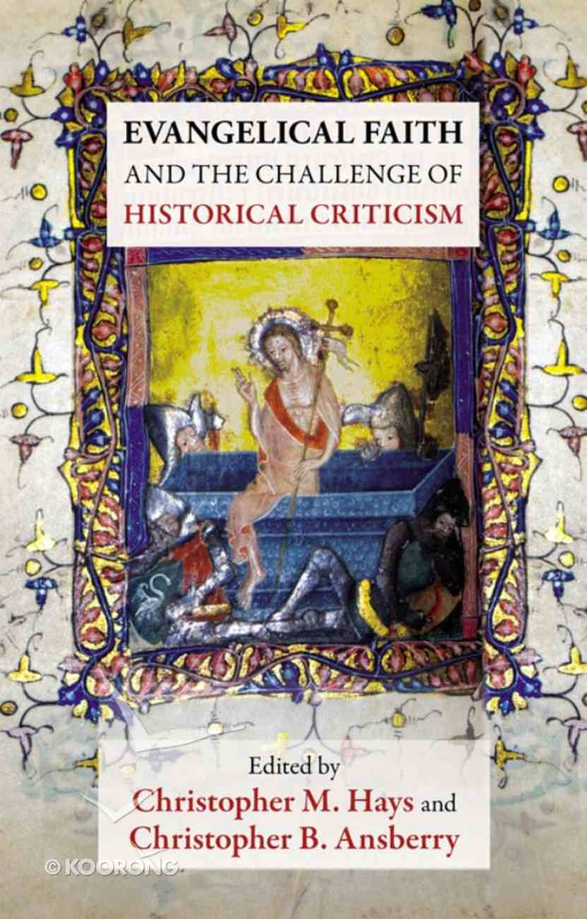 Evangelical Faith and the Challenge of Historical Criticism eBook