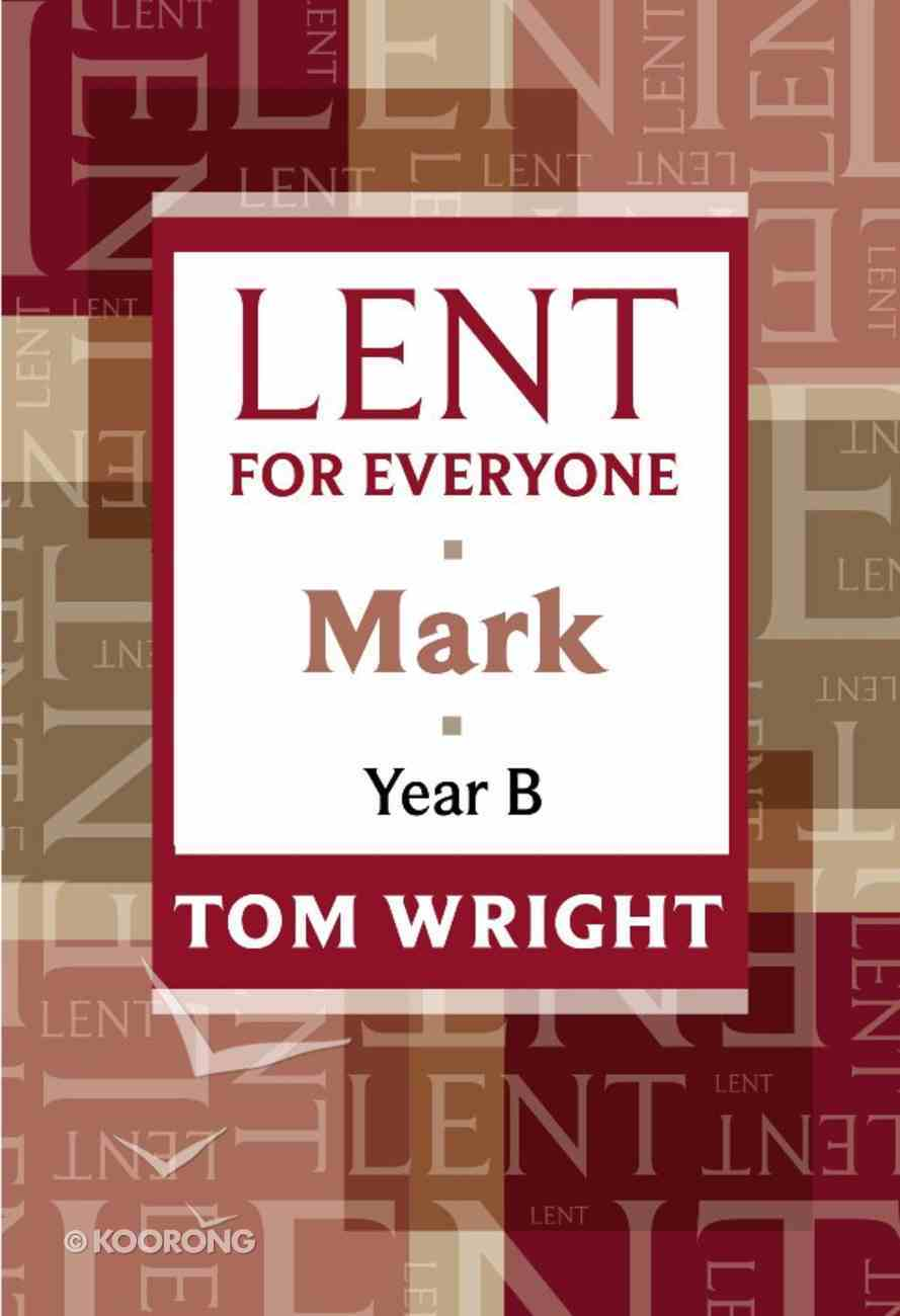 Lent For Everyone: Mark Year B eBook