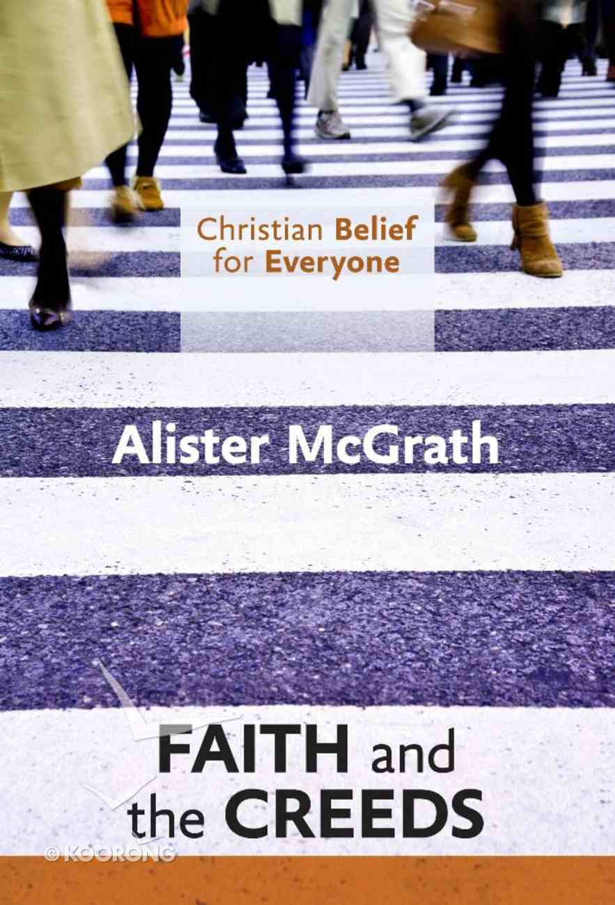 Faith and Creeds (#01 in Christian Belief For Everyone Series) eBook