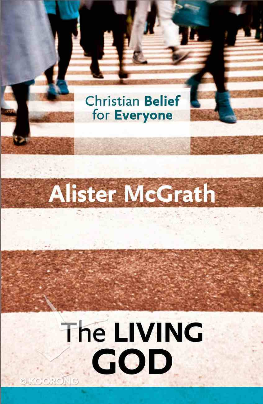 The Living God (#02 in Christian Belief For Everyone Series) eBook