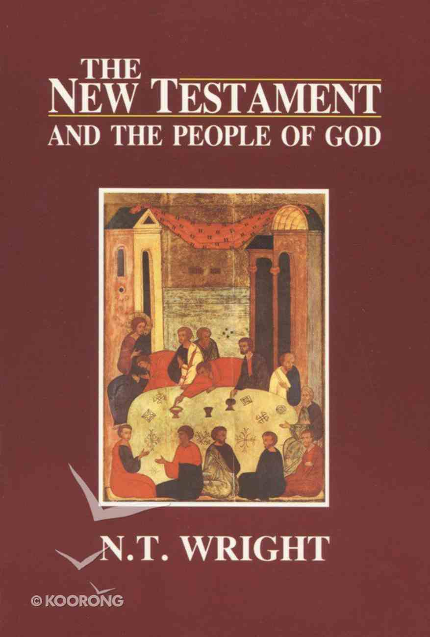 The New Testament and the People of God (#01 in Christian Origins And The Question Of God Series) eBook