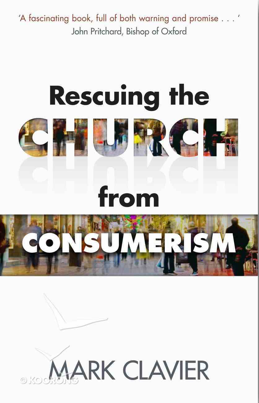 Rescuing the Church From Consumerism eBook
