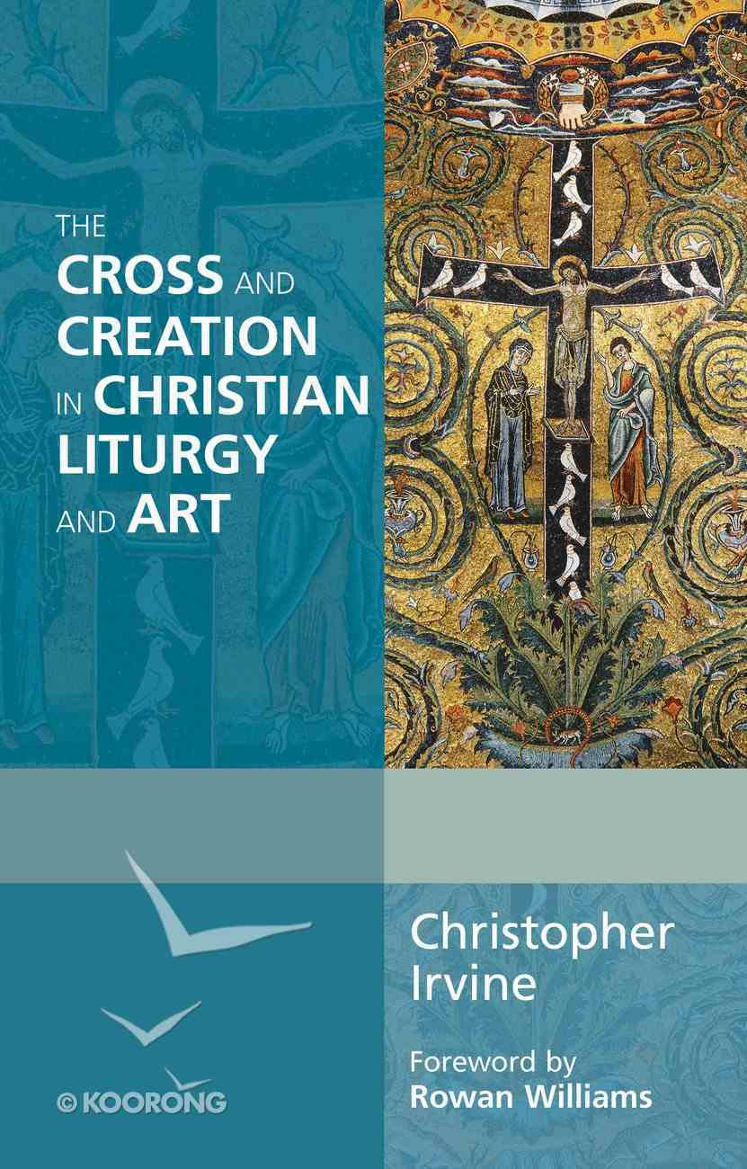 The Cross and Creation in Liturgy and Art eBook
