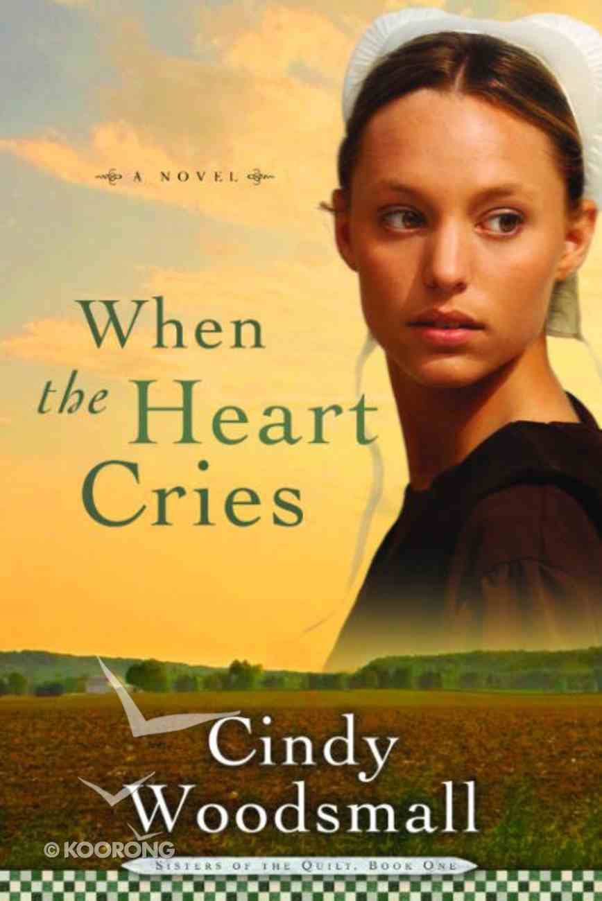 When the Heart Cries (#01 in Sisters Of The Quilt Series) eBook