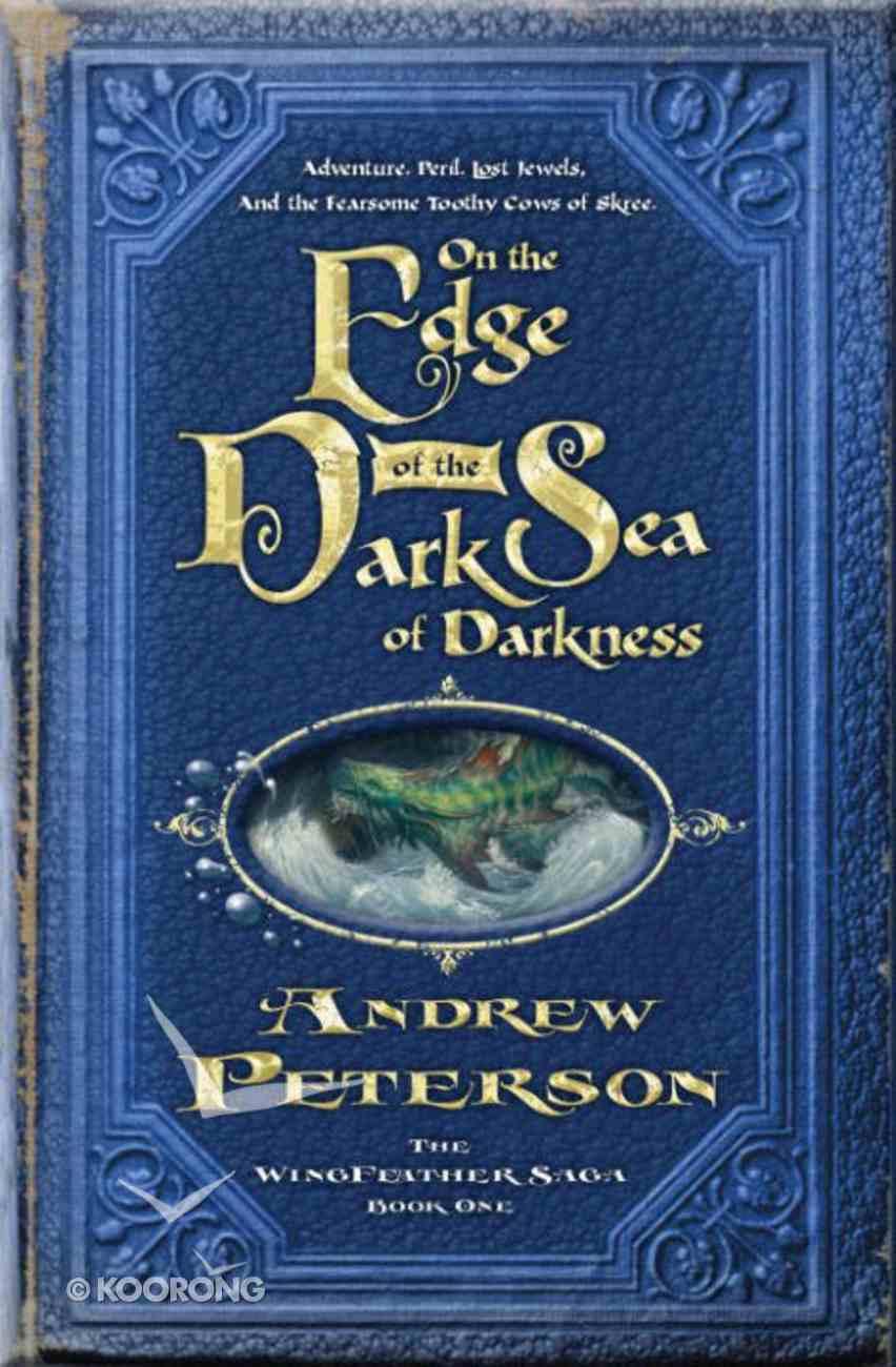 On the Edge of the Dark Sea of Darkness (#01 in The Wingfeather Saga Series) eBook