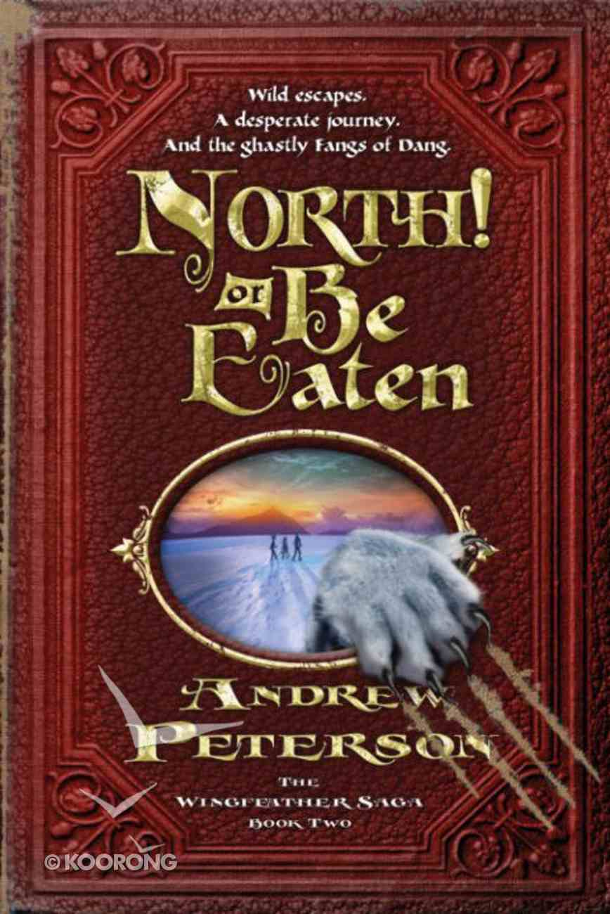 North! Or Be Eaten (#02 in The Wingfeather Saga Series) eBook